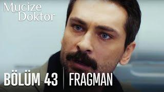 Mucize Doktor 43. Bölüm Fragmanı
