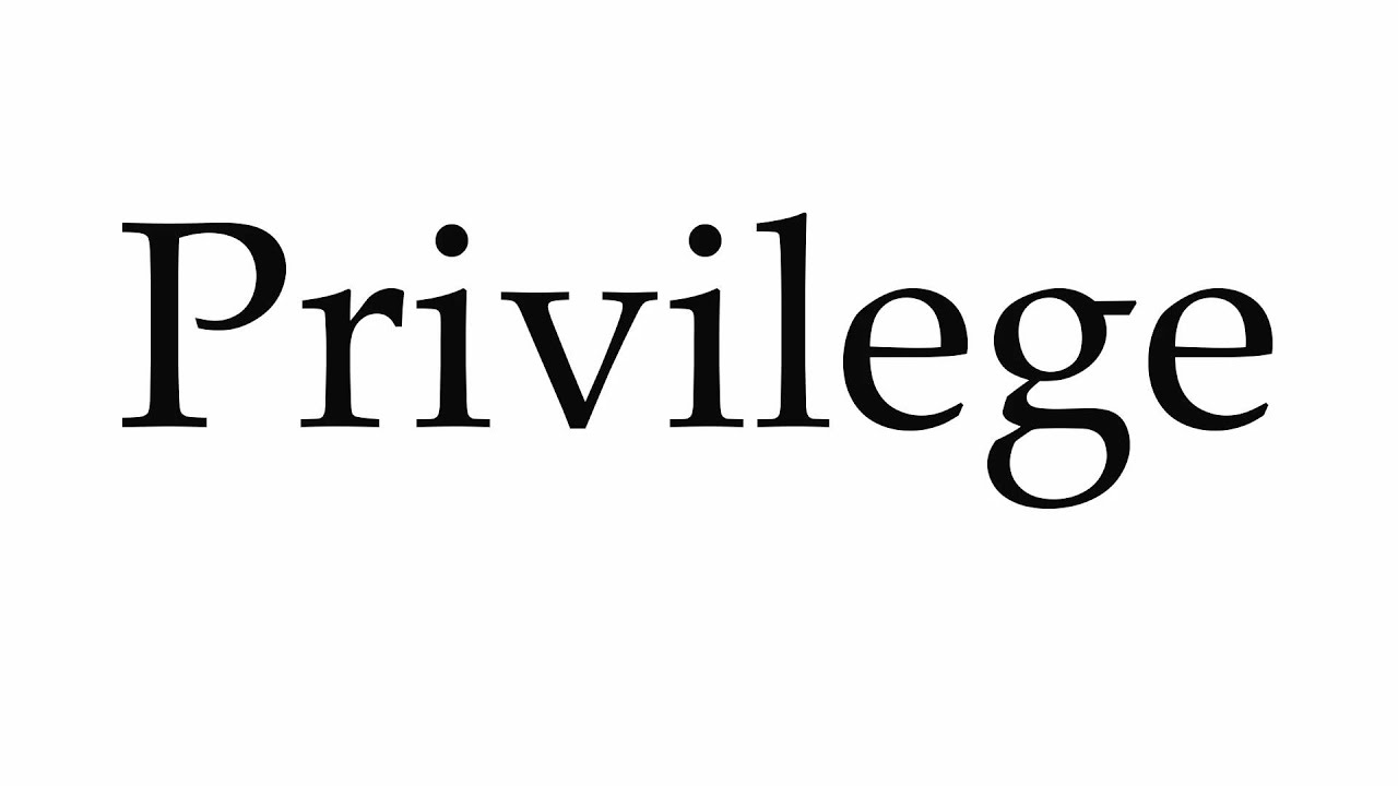 How to Pronounce Privilege