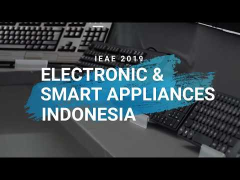 #1 ELECTRONIC & SMART APPLIANCE INDONESIA 2019 || IEAE & APTIKNAS