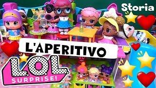 LOL SURPRISE #25 L'APERITIVO con LUXE - Storie giocattoli By Lara e Babou