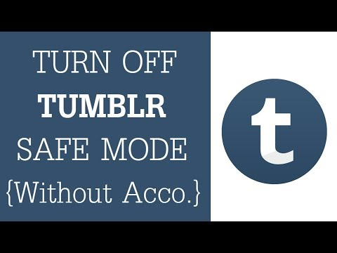 How To Turn Off Tumblr Safe Mode 2018 - Turn Off Safe Mode