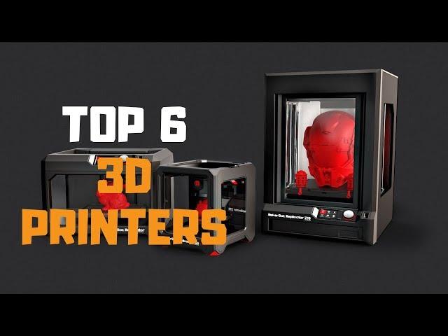 Best 3D Printer in 2019 - Top 6 3D Printers Review