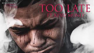 Play Too Late (feat. Kevo Muney)