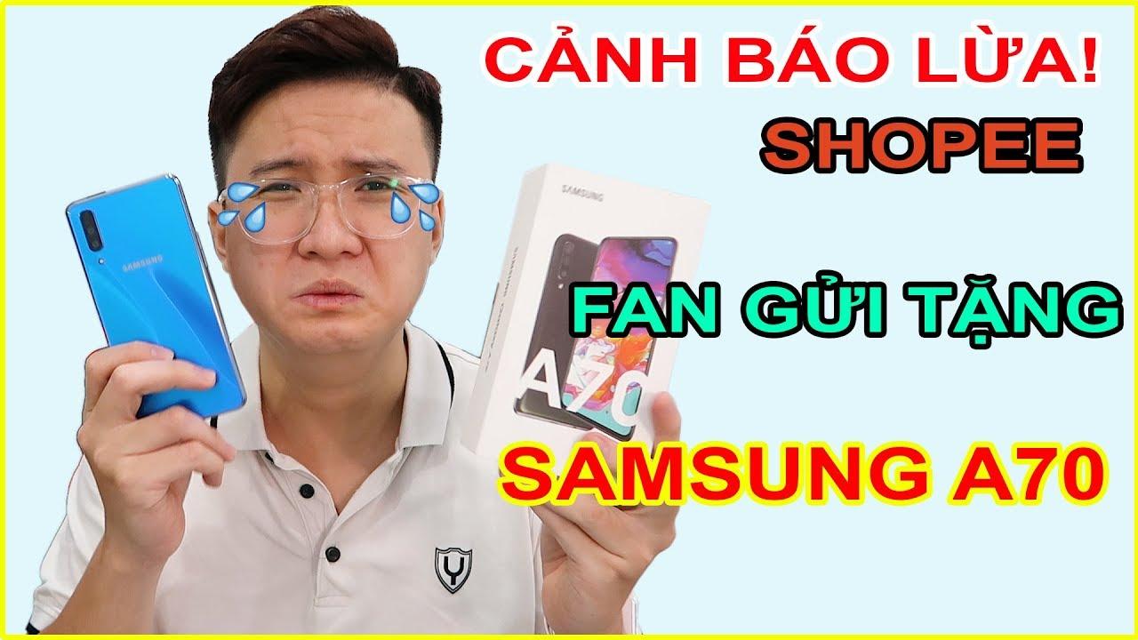 CẢNH BÁO - Mở hộp Samsung A70 được Fan Tặng vì bị Lừa. Đắng lòng cái điện thoại | MUA HÀNG ONLINE