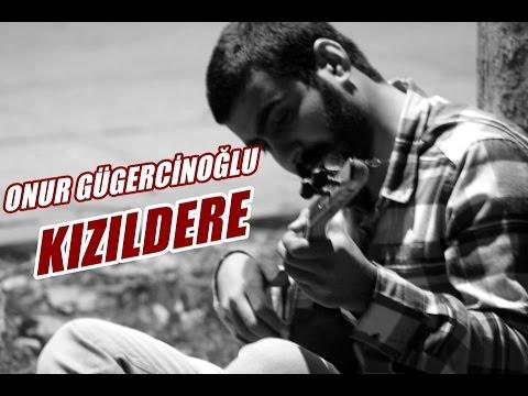 Onur Gügercinoğlu - Kızıldere