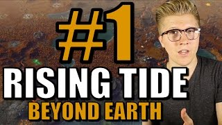 Civilization: Beyond Earth - Rising Tide [Let's Play] Gameplay | Part 1