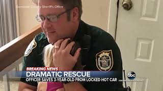 Fla  deputy is reunited with girl he rescued from hot car ABC News