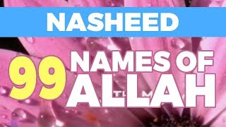Nasheed - 99 Beautiful Names Of Allah | HD