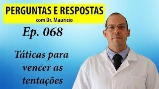 Táticas para resistir às tentações da comida - Perguntas e Respostas com Dr Mauricio Garcia ep 068