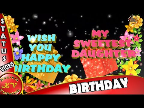 Happy Birthday Wishes For Daughter, Images, Quotes, Message, Animation, Whatsapp Video