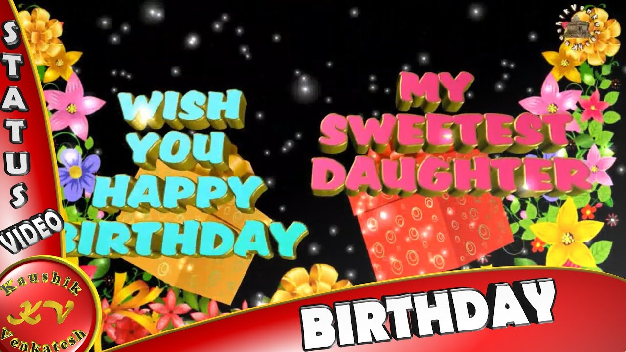 Happy Birthday Wishes For Daughter Images Quotes Message Animation Whatsapp Video Youtube