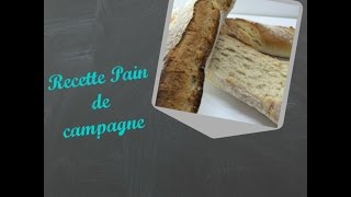 Recette Du Pain De Campagne.