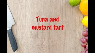 How to cook - Tuna and mustard tart