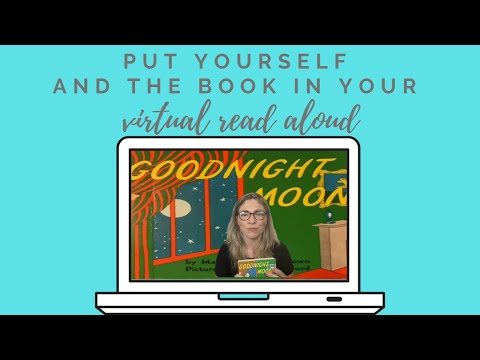 Put Yourself and the Book into your Virtual Read Alouds!