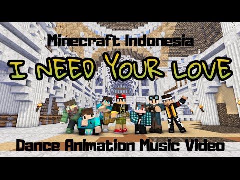 """[Minecraft Indonesia] """"I NEED YOUR LOVE"""" (Dance Animation Music Video)"""