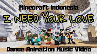 "[Minecraft Indonesia] ""I NEED YOUR LOVE"" (Dance Animation Music Video)"
