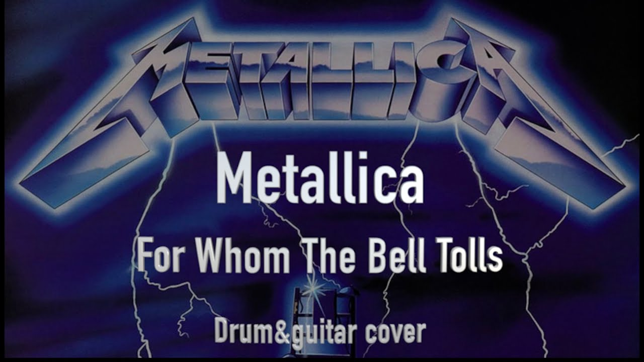 Metallica - For Whom The Bell Tolls (drum & guitar cover)