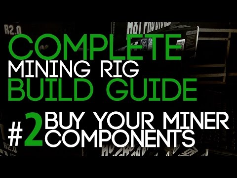 2# Buying Your Miner Components! - The Complete Mining Rig Build Guide