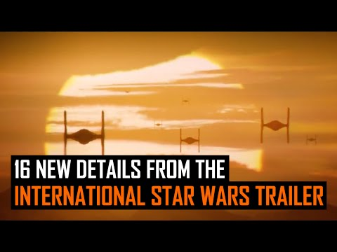 16 new details from the international Star Wars trailer