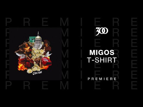 Migos - T-Shirt | 300 Ent (Official Audio)