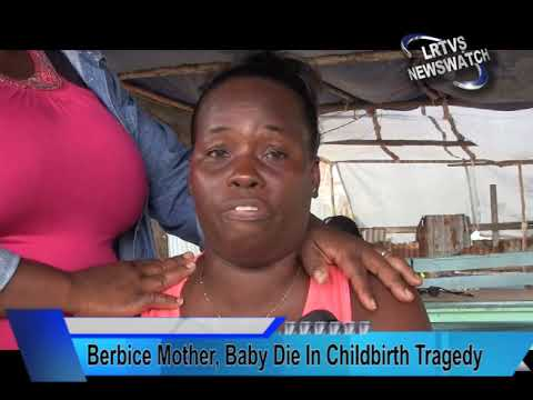 Berbice Mother, Baby Die In Childbirth Tragedy  News for 4th June, 2019
