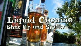 Liquid Cocaine Recipe (shut Up And Swallow)