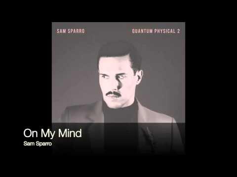 Sam Sparro - On My Mind