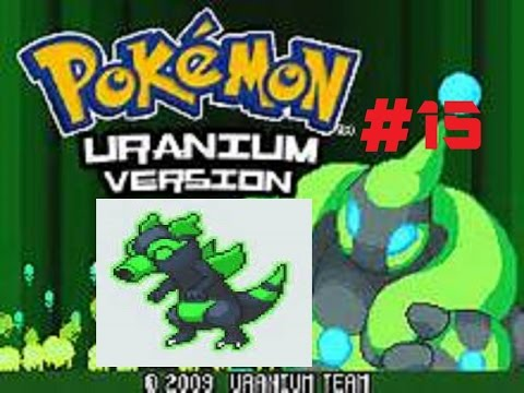 "Pokemon Uranium Lets Play Ep. 15 ""We're in control"""