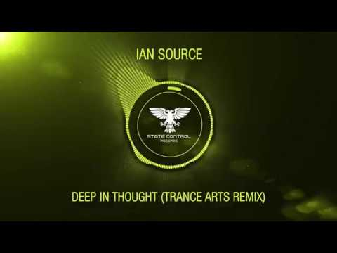 OUT NOW! Ian Source - Deep In Thought (Trance Arts Remix) [TEASER]