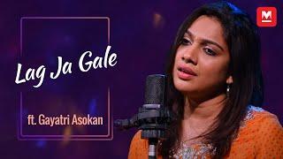 Lag Ja Gale (Cover) ft. Gayatri Asokan