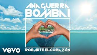 Смотреть клип Bombai & Ana Guerra Ft. Ana Guerra - Robarte El Corazón