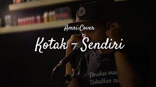 KOTAK SENDIRI ( AMRI COVER ) LIRIK