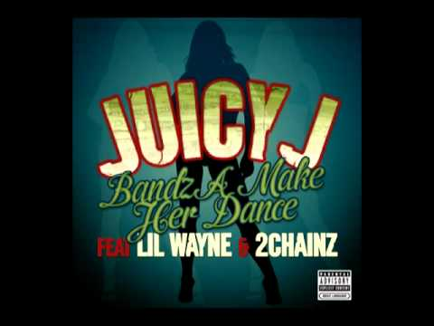 Juicy J  Bandz A Make Her Dance Audio ft Lil Wayne, 2 Chainz