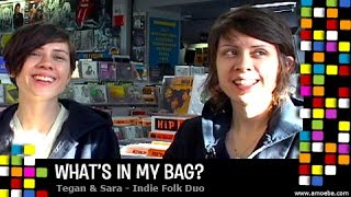 Tegan and Sara - What's In My Bag?