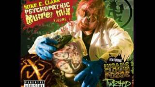 Mike E. Clark- Neck Cutta (ICP& Awesome Dre)
