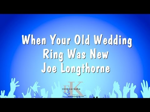 When Your Old Wedding Ring Was New - Joe Longthorne (Karaoke Version)