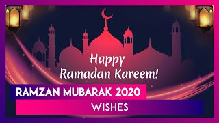 Ramzan Mubarak 2020 Wishes: Whatsapp Messages, Images & Greetings To Send On Start Of Ramadan Kareem