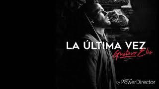 Gustavo Elis -La Última Vez -Letra