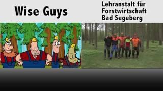 Wise Guys - Sägewerk Bad Segeberg - Forstwirtschaft Segeberg