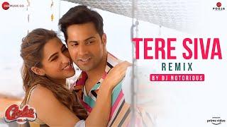 Tere Siva - Remix By DJ Notorious | Coolie No.1| Varun Dhawan & Sara Ali Khan