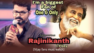Vijay about Rajinikanth (I'm a biggest fan of Rajinikanth)
