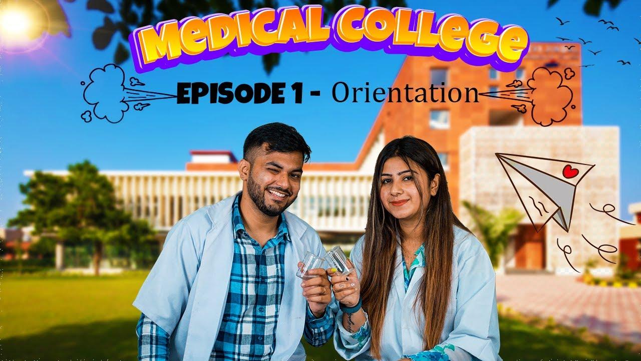 Medical College    Episode 1    Orientation    AV Humour
