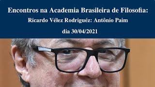 Encontros na Academia Brasileira de Filosofia: Ricardo Vélez Rodriguez
