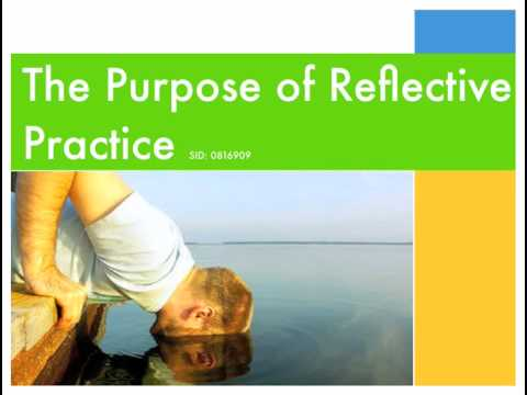 The Purpose of Reflective Practice