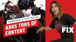 Persona 5: The Royal Is New Life for an Old Game - IGN Daily Fix
