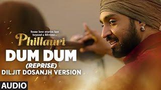 Dum Dum (Reprise) Diljit Dosanjh Version (Full Audio) | Phillauri | Anushka Sharma | Shashwat