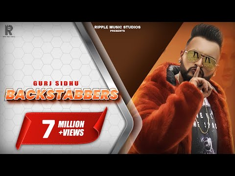 BACKSTABBERS : GURJ SIDHU : OFFICIAL VIDEO : LATEST PUNJABI SONGS 2019 :RIPPLE MUSIC