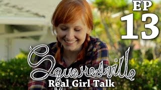 Squaresville - Ep. 13 Real Girl Talk (w/ Mary Kate Wiles, Kylie Sparks & David Ryan Speer)