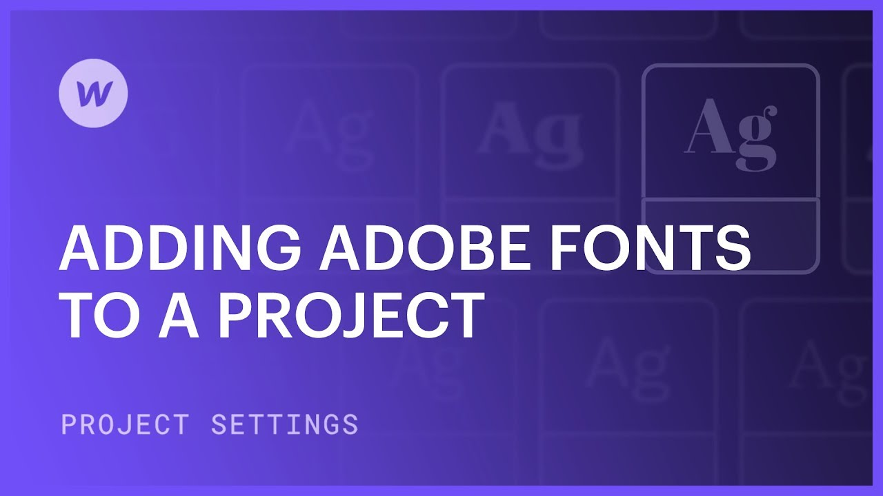 Integrate Adobe fonts into a specific project | Webflow University