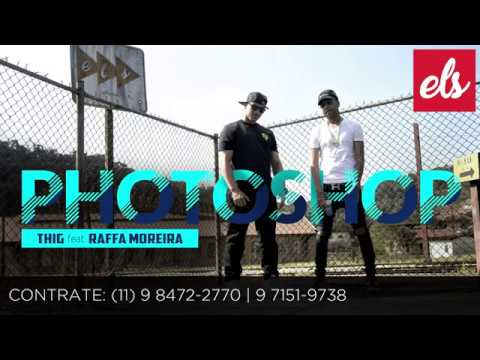 Thig ft. Raffa Moreira - Photoshop Prod. Will Diamond (Video Music Rap) ELSeguinte